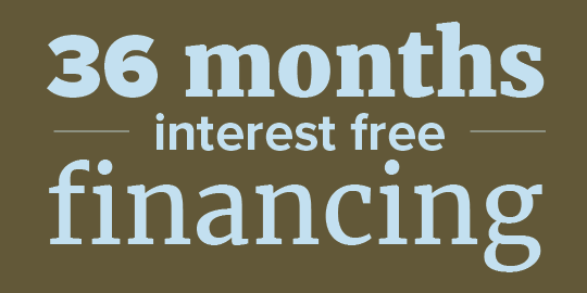 36 months Interest-Free Financing